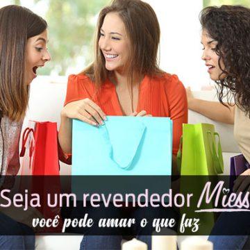 Torne-se parceiro de negócios e lucre a revenda de produtos da Miess