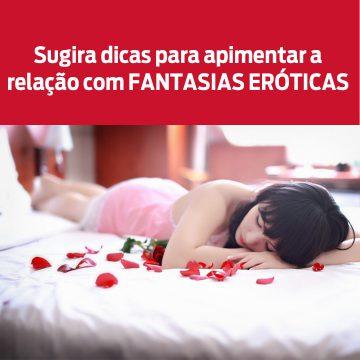 Sugira dicas para apimentar a relação com fantasias eróticas