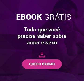 E-book Grátis - Tudo que você precisa saber sobre amor e sexo