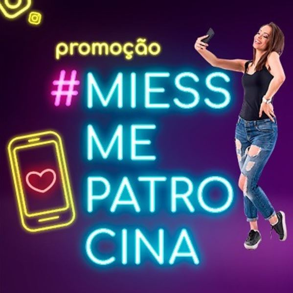 Promoção Miess - #Miessmepatrocina